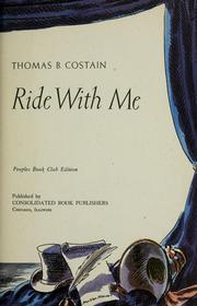 Ride with me. by Thomas B. Costain