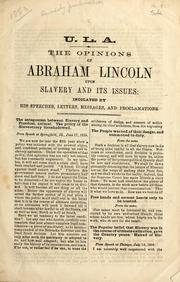 The opinions of Abraham Lincoln, upon slavery and its issues by Abraham Lincoln