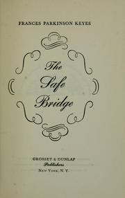 Cover of: The safe bridge by Frances Parkinson Keyes