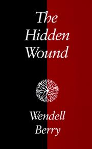 The hidden wound by Wendell Berry
