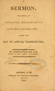 A sermon preached at Littleton, Massachusetts, on the 30th of November, 1809 by Edmund Foster