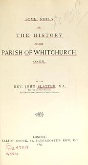 Some notes of the history of the parish of Whitchurch, Oxon by John Slatter