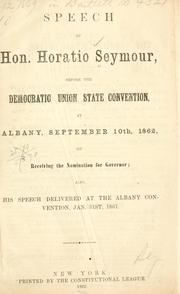 Speech of Hon. Horatio Seymour, before the Democratic Union state convention, at Albany, September 10th, 1862, on receiving the nomination for governor by Seymour, Horatio