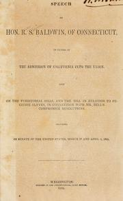 Speech of Hon. R.S. Baldwin, of Connecticut, in favor of the admission of California into the union by Roger S. Baldwin