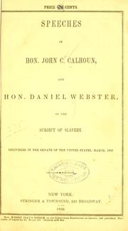 Speech of the Hon. Daniel Webster, in the Senate of the United States, on the subject of slavery by Webster, Daniel