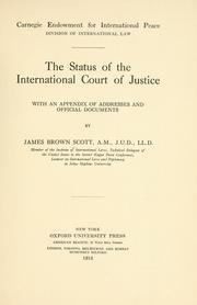 The status of the International Court of Justice by James Brown Scott