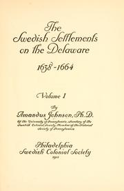 The Swedish settlements on the Delaware, 1638-1664 by Amandus Johnson