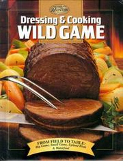 Dressing and Cooking Wild Game by Teresa Marrone