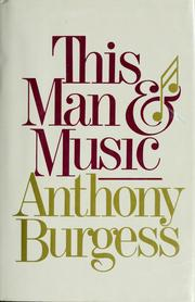 Cover of: This man and music by Anthony Burgess