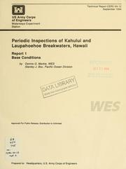 Periodic inspections of Kahului and Laupahoehoe breakwaters, Hawaii by Dennis G. Markle