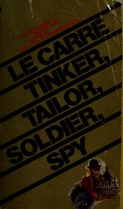 Cover of: Tinker, tailor, soldier, spy by John le Carré