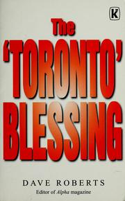 Cover of: The Toronto blessing by Dave Roberts
