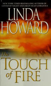 Cover of: The touch of fire by Linda Howard