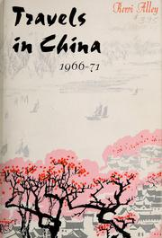 Travels in China, 1966-71 by Rewi Alley