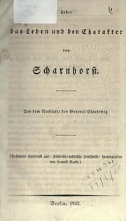 Cover of: Ueber das Leben und den Charakter von Scharnhorst by Carl von Clausewitz