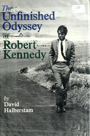 Cover of: The unfinished odyssey of Robert Kennedy by Halberstam, David., David Halberstam