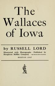 The Wallaces of Iowa by Russell Lord
