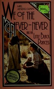 We of the Never-Never ; and, The little black princess by Jeannie Gunn