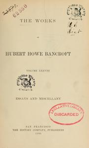 The works of Hubert Howe Bancroft by Hubert Howe Bancroft