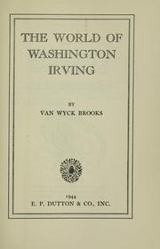The world of Washington Irving by Van Wyck Brooks