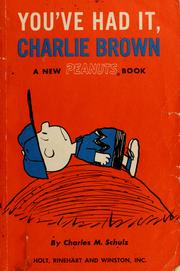 Cover of: You've had it, Charlie Brown by Charles M. Schulz