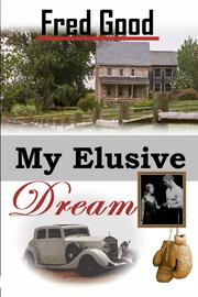 My Elusive Dream by Fred Good