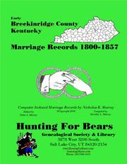 Early Breckinridge County Kentucky Marriage Records 1800-1857 by Nicholas Russell Murray