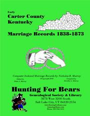 Early Carter County Kentucky Marriage Records 1838-1873 by Nicholas Russell Murray