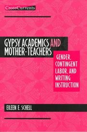 Gypsy Academics and Mother-Teachers by Eileen E. Schell