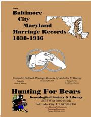 Early Baltimore City Maryland Marriage Records 1838-1936 by Nicholas Russell Murray