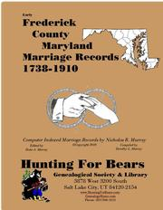 Early Frederick County Maryland Marriage Records 1738-1910 by Nicholas Russell Murray