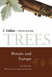 A field guide to the trees of Britain and northern Europe by Alan F. Mitchell