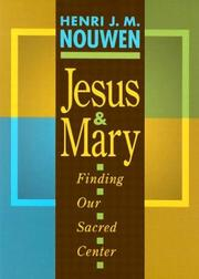 Jesus and Mary by Henri J. M. Nouwen