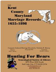 Early Kent County Maryland Marriage Records 1655-1898 by Nicholas Russell Murray