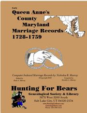Early Queen Anne's County Maryland Marriage Records 1728-1759 by Nicholas Russell Murray