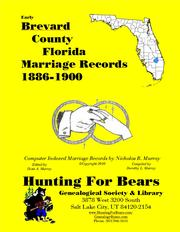 Brevard Co Florida Marriages 1886-1900 by Dorothy Leadbetter Murray, David Alan Murray, Nicholas Russell Murray