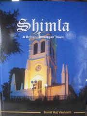 Shimla - A British Himalayan Town by Sumit Raj Vashisht