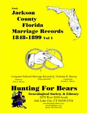 Early Jackson County Florida Marriage Records Vol 1 1848-1899 by Nicholas Russell Murray