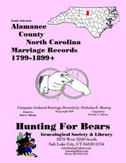 Early Alamance Co North Carolina Marriages Selected 1764-1939+ by Nicholas Russell Murray, Dorothy Leadbetter Murray