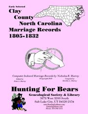 Early Clay County North Carolina Marriage Records 1805-1832 by Nicholas Russell Murray