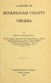 Cover of: A history of Rockingham County, Virginia by Wayland, John Walter