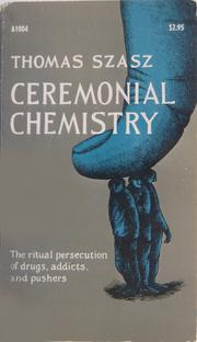 Ceremonial chemistry by Thomas Stephen Szasz