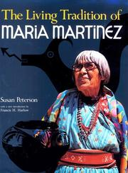The living tradition of Maria Martinez by Peterson, Susan