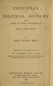 Cover of: Principles of political economy by John Stuart Mill