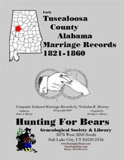 Early Tuscaloosa County Alabama Marriage Records 1821-1860 by Nicholas Russell Murray