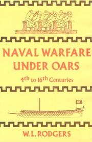 Naval warfare under oars, 4th to 16th centuries by William Ledyard Rodgers