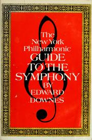 The New York Philharmonic guide to the symphony by Edward Downes