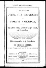 A practical guide for emigrants to North America, including the United States, Lower and Upper Canada, and Newfoundland by George Nettle