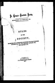 Rules of the Society as revised by a committee appointed for that purpose, October 1st, 1873, and amended January 1874 and January 1877 by Saint George&#39;s Charitable Society