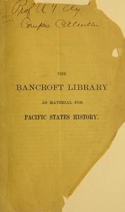 The Bancroft library as material for Pacific states history by 